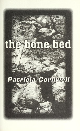 The Bone Bed by Cornwell Patricia