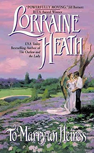 To Marry an Heiress by Heath Lorraine
