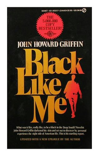 Black Like Me by Griffin John