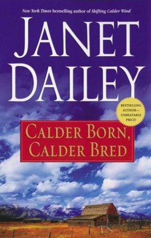 Calder Born  Calder Bred by Dailey Janet
