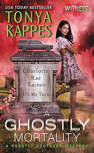 A GHOSTLY MORTALITY by KAPPES TONYA