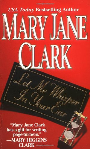 Let Me Whisper In Your Ear by Clark Mary Jane