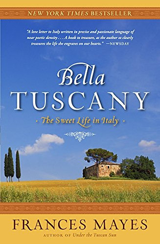 Bella Tuscany by Mayes Frances