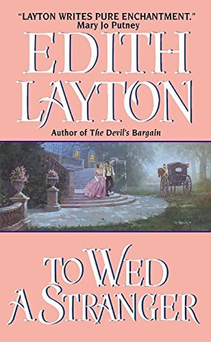 To Wed A Stranger by Layton Edith