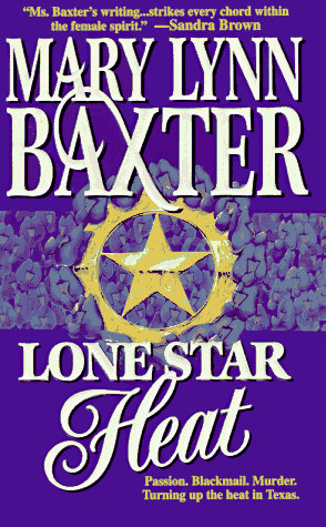 Lone Star Heat by Baxter Mary Lynn