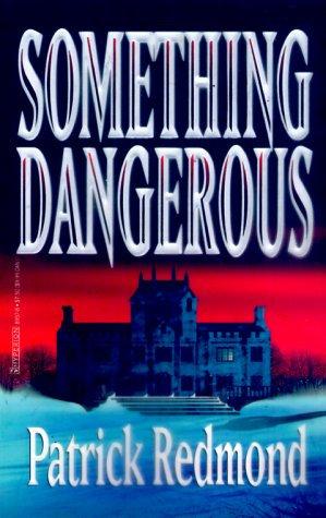 Something Dangerous by Redmond P