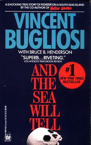 And The Sea Will Tell by Bugliosi V