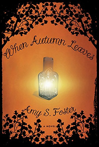 When Autumn Leaves by Foster Amy S.