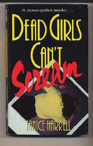 Dead Girls Can`t Scream by Harrell Jani