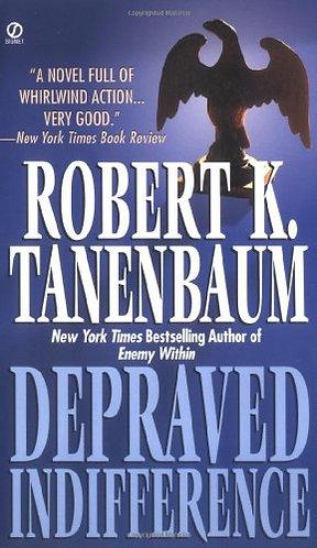 Depraved Indifference by Tanenbaum Robert K.