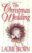 The Christmas Wedding by Brown Laurie