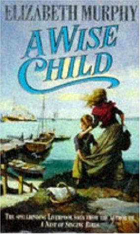 A Wise Child by Murphy Elizabeth