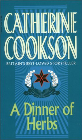 A Dinner Of Herbs by Cookson Catherine