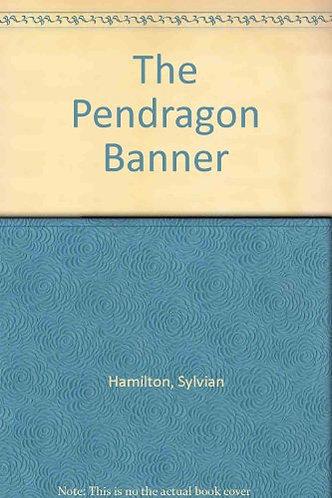 The Pendragon Banner by Hamilton Sylvian