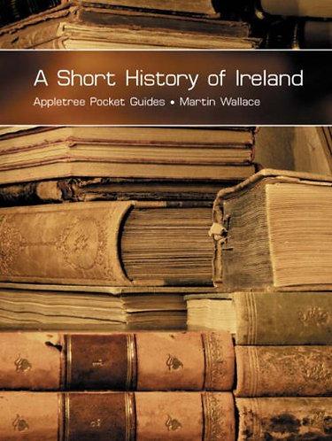 A SHORT HISTORY OF IRELAND by WALLACE MARTIN