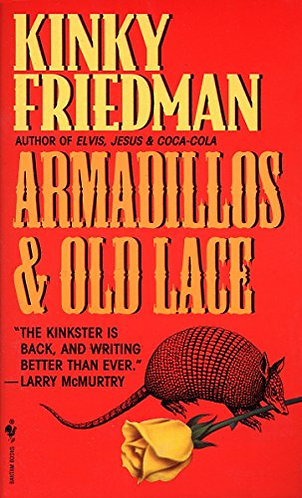 Armadillos And Old Lace by Friedman K