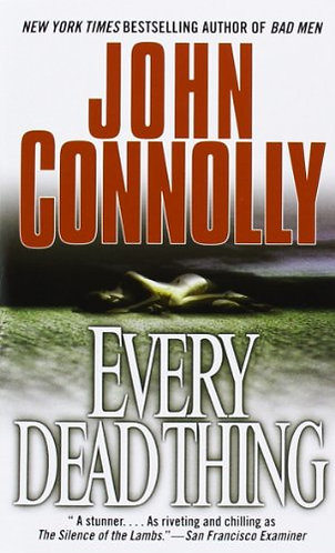 Every Dead Thing by Connolly John
