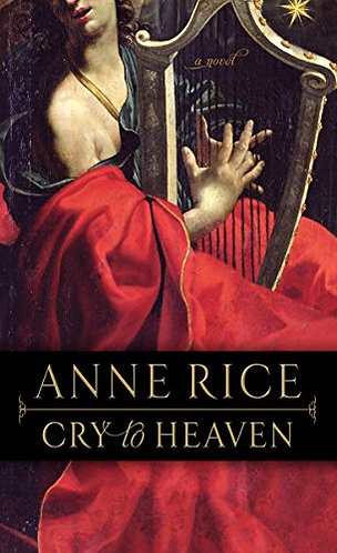 Cry To Heaven by Rice Anne
