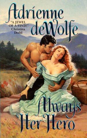 Always Her Hero by Dewolf A