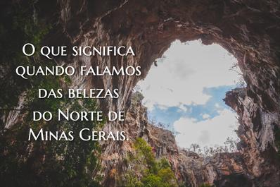 O que significa quando falamos das belezas do Norte de Minas Gerais