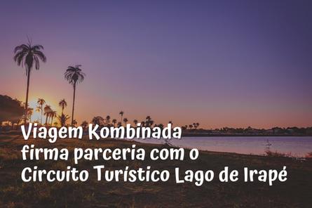 Circuito Turistico Lago de Irapé firma parceria com Viagem Kombinada