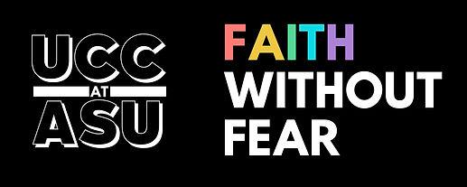 UCC@ASU-Faith Without Fear, Rectangle.jp