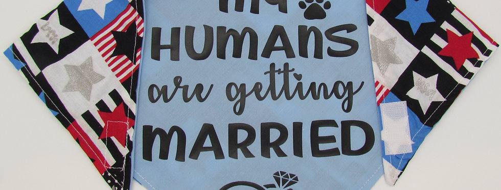 My Humans Are Getting Married (Light Blue) Reversible Dog Bandana