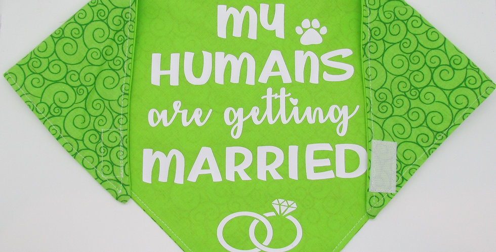 My Humans Are Getting Married (Lime Green) Reversible Dog Bandana