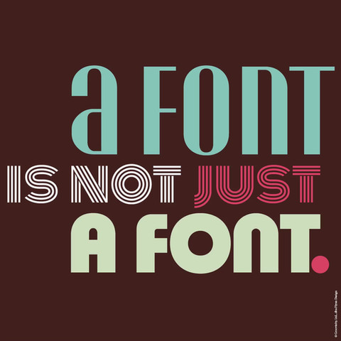 A font is not just a font