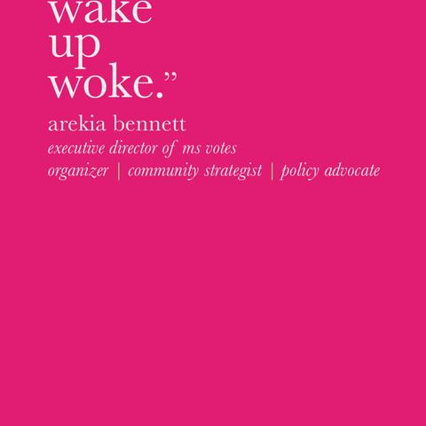 """""""You didn't wake up woke."""""""