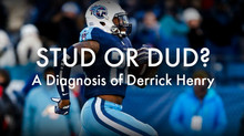 Stud or Dud? A Diagnosis of Derrick Henry