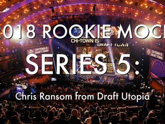 2018 Rookie Mock Draft Series 5: Chris Ransom from Draft Utopia