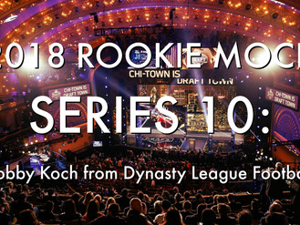 2018 Rookie Mock Draft Series 10: Bobby Koch from Dynasty League Football