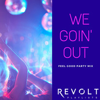 We Goin' Out (Music for Going Out)