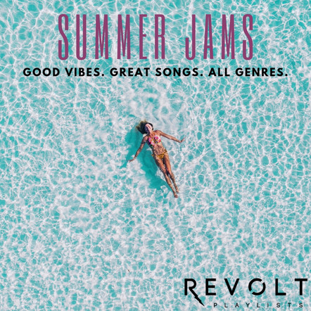 Summer Jams (Good vibes. Great songs. All Genres.)