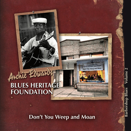 Barbershop Blues, Vol. 2: Don't You Weep and Moan (Archie Edwards Blues Heritage