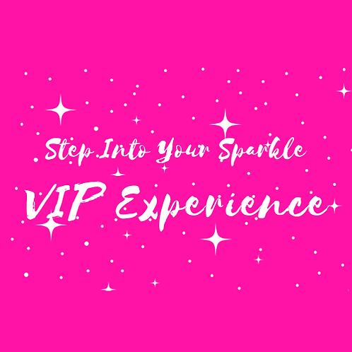 Step Into Your Sparkle:  VIP Experience