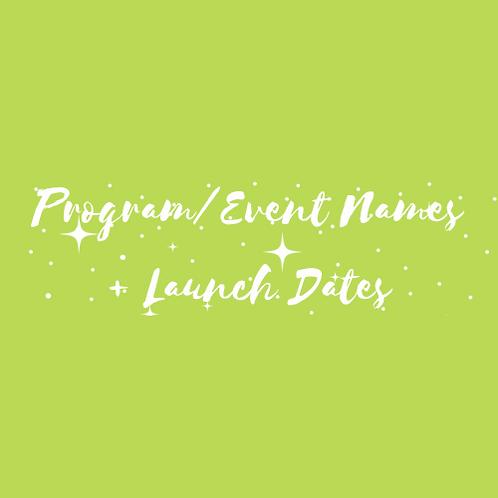 Program/Event Names + Launch Dates