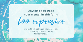 Anything You Trade Your Mental Health For Is Too Expensive