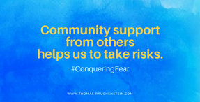 Community Support From Others Helps Us to Take Risks