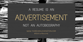 A Resume Is An Advertisement, Not An Autobiography