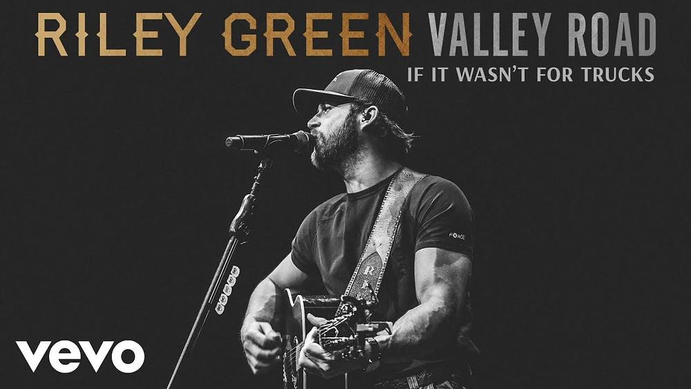 If it wasn't for trucks -  Riley green