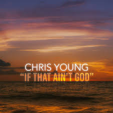 If That Ain't God by Chris Young Cover Art