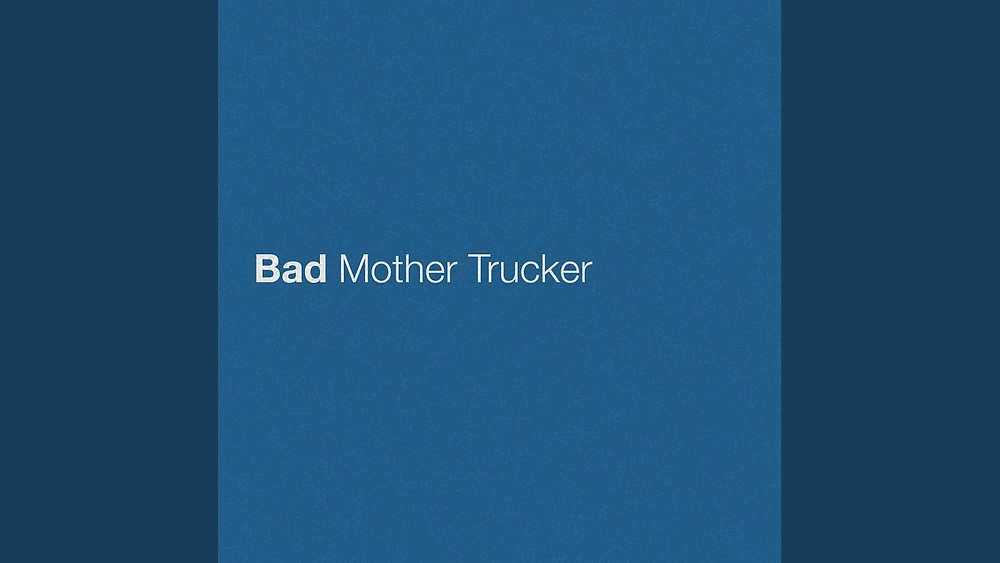 Bad Mother Trucker Cover Picture - Erich Church Jpg