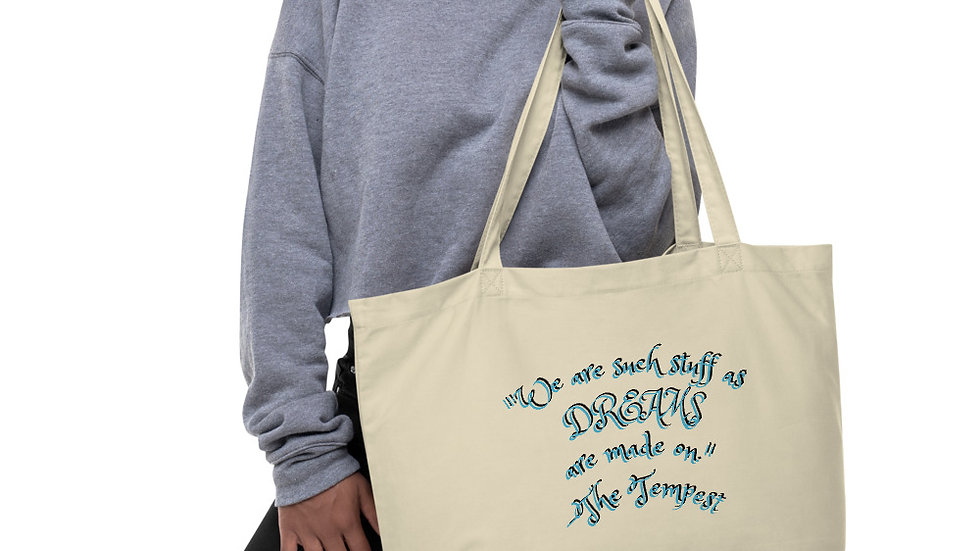 """""""We are such stuff as Dreams are made on."""" Organic Cotton tote bag"""