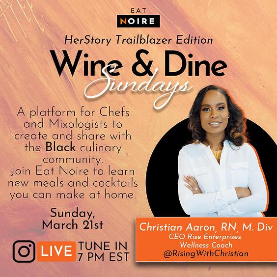 Wine & Dine Sunday: RISE w/ Christian B. Aaron