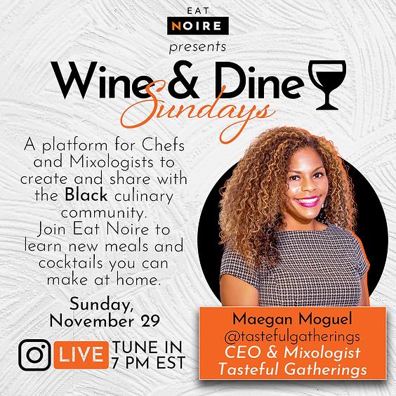 Wine & Dine Sundays: Episode 7
