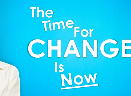 The Time For Change Is Now