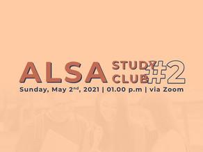 ALSA Study Club #2