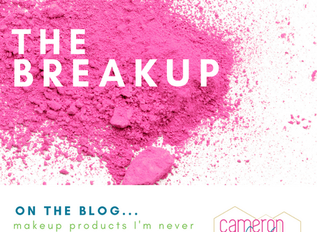 THE BREAKUP:  makeup I'll NEVER repurchase